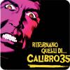 Calibro35 ritornano quelli