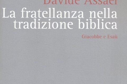 Davide Assael il concetto di fratellanza nella tradizione biblica