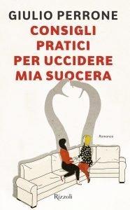 la copertina del libro di Giulio Perrone consigli pratici per uccidere mia suocera