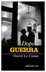 la copertina di Dopo la guerra di Hervé Le Corre