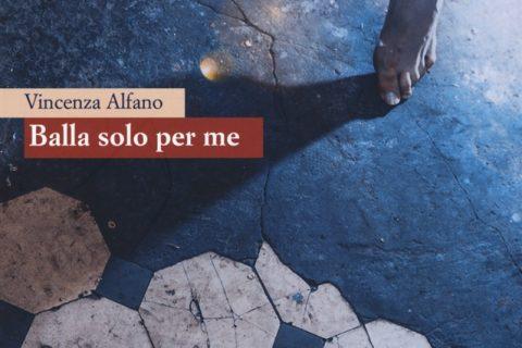 balla solo per me Vincenza Alfano