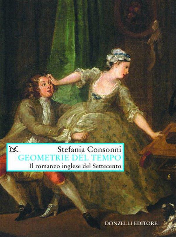 copertina del saggio di Stefania Consonni Le geometrie del tempo. Il romanzo inglese del Settecento