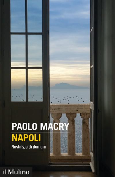 la copertina del saggio Napoli di Paolo Macry