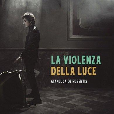 Gianluca De Rubertis La violenza della luce