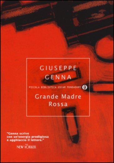 Grande Madre Rossa Giuseppe Genna