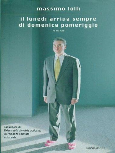 Massimo Lolli il lunedi arriva sempre la domenica pomeriggio