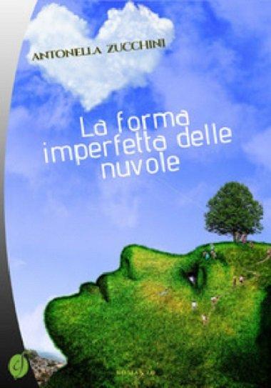 La forma imperfetta delle nuvole Antonella Zucchini