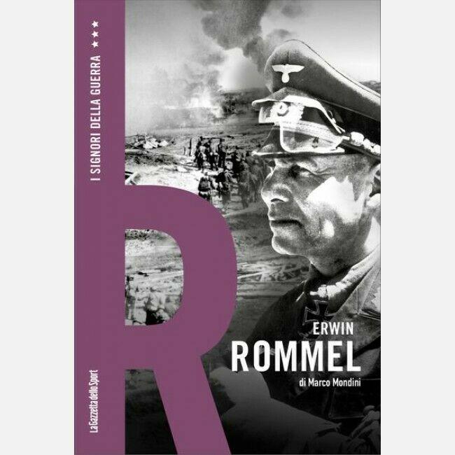 Marco Mondini I signori della Guerra Erwin Rommel